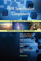Fhir Specification Components a Clear and Concise Reference