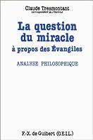 La question du miracle a propos des evangiles