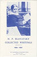 Collected Writings of H.P. Blavatsky: 1886-1887