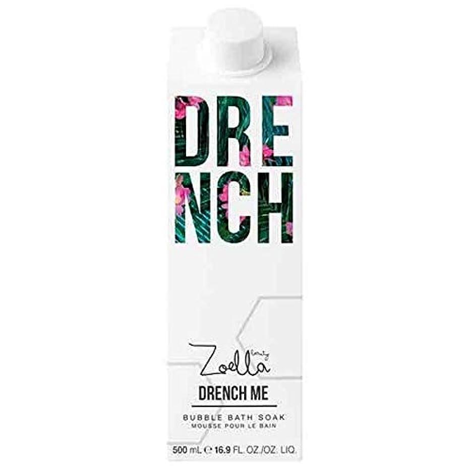 ニュージーランド成人期知覚的[Zoella ] 私はお風呂500ミリリットルを浸すびしょぬれゾエラ - Zoella Drench Me Bath Soak 500ml [並行輸入品]