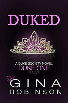 Duked: Duke One (The Duke Society Book 1) by [Robinson, Gina]