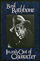 In and Out of Character by Basil Rathbone(2004-08-01)