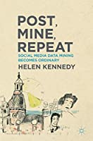Post, Mine, Repeat: Social Media Data Mining Becomes Ordinary