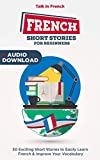 French Short Stories for Beginners: Improve your reading and listening skills in French (Bilingual French t. 1) (French Edition) 画像