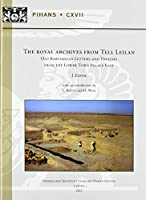 The Royal Archives from Tell Leilan: Old Babylonian Letters and Treaties from the Lower Town Palace East (Pihans)