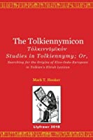 The Tolkiennymicon: Studies in Tolkiennymy: Or, Searching for the Origins of Elvo-indo-european in Tolkien's Elvish Lexicon