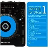 TRANCE for DJ vol.1 compiled by DJ Matsunaga