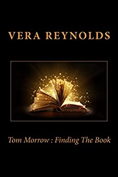 [Reynolds, Vera]のTom Morrow : Finding The Book (English Edition)