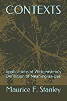 CONTEXTS: Applications of Wittgenstein's Definition of Meaning-as-Use