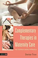 Complementary Therapies in Maternity Care: An Evidence-Based Approach