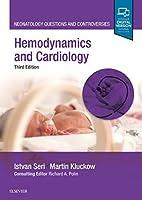 Hemodynamics and Cardiology: Neonatology Questions and Controversies, 3e (Neonatology: Questions & Controversies)