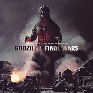 ゴジラ FINAL WARS オリジナル・サウンドトラック