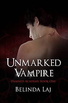 Unmarked Vampire by [Laj, Belinda]