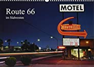 Route 66 im Suedwesten (Wandkalender 2020 DIN A3 quer): Die Route 66, auch Mother Road genannt, geniesst Kults