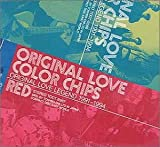 COLOR CHIPS~ORIGINAL LOVE