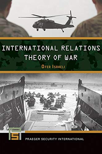 International Relations Theory of War (Praeger Security International) (English Edition)