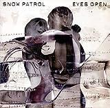 Eyes Open by Snow Patrol (2006-05-02)