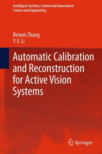 Automatic Calibration and Reconstruction for Active Vision Systems (Intelligent Systems, Control and Automation: Science and Engineering)