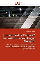 Le Traitement de l''actualité En Classe de Français Langue Étrangère (Omn.Univ.Europ.)