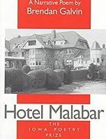 Hotel Malabar: A Narrative Poem (Iowa Poetry Prize)