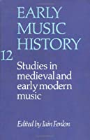 Early Music History: Volume 12: Studies in Medieval and Early Modern Music