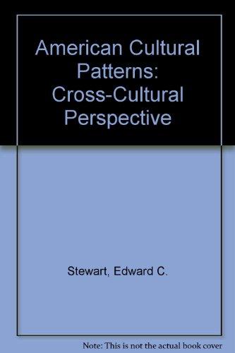 American Cultural Patterns: Cross-Cultural Perspective