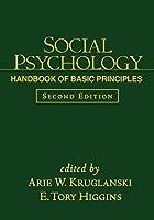 Social Psychology: Handbook of Basic Principles