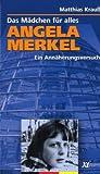 Angela Merkel - Ein Maedchen fuer alles: Ein Annaeherungsversuch