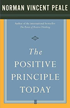 The Positive Principle Today by [Peale, Dr. Norman Vincent]