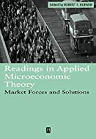 Readings in Applied Microeconomic Theory (Wiley Blackwell Readings for Contemporary Economics)