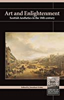 Art and Enlightenment: Scottish Aesthetics in the 18th Century (Library of Scottish Philosophy)