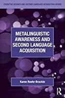 Metalinguistic Awareness and Second Language Acquisition (Cognitive Science and Second Language Acquisition Series)
