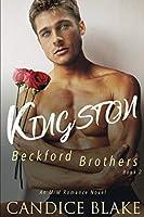 KINGSTON (Beckford Brothers Book 2): An MM Romance Novel