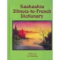 Kaskaskia Illinois-To-French Dictionary: Signed