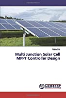Multi Junction Solar Cell MPPT Controller Design
