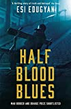 Half Blood Blues: Shortlisted for the Man Booker Prize 2011