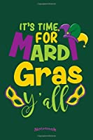 My Time For Mardi Gras Notebook: Notebook, Diary or Journal Gift for Mardi Gras Lovers and Fans who like to spend Carnival Time in New Orleans with 120 Dot Grid Pages, 6 x 9 Inches, Cream Paper, Glossy Finished Soft Cover