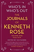 Who's In, Who's Out: The Journals of Kenneth Rose: Volume One 1944-1979 (Journals of Kenneth Rose 1)