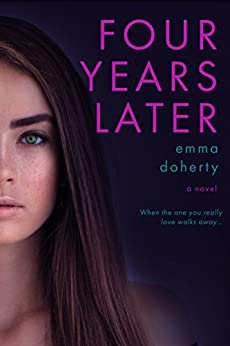 Four Years Later (Four Doors Down Book 2) by [Doherty, Emma]