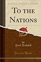 To the Nations (Classic Reprint)