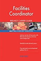 Facilities Coordinator Red-Hot Career Guide; 2657 Real Interview Questions