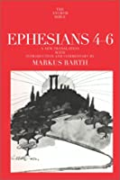 Ephesians: Translation and Commentary on Chapters 4-6: Anchor Bible 34A