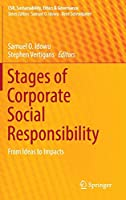 Stages of Corporate Social Responsibility: From Ideas to Impacts (CSR, Sustainability, Ethics & Governance)
