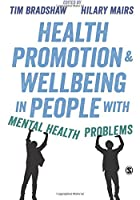 Health Promotion and Wellbeing in People with Mental Health Problems