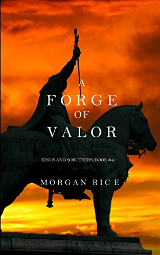 Download A Forge of Valor (Kings and Sorcerers--Book 4) 1632913836