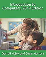Introduction to Computers, 2019 Edition