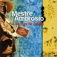 Fua Na Casa De Cabral by Mestre Ambrosio (2000-01-12)