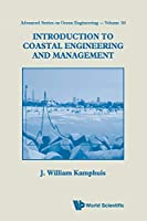 Introduction To Coastal Engineering And Management (Advanced Ocean Engineering)