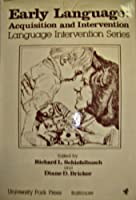Early Language: Acquisition and Intervention