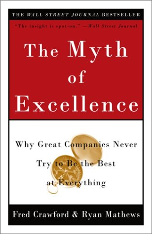 The Myth of Excellence: Why Great Companies Never Try to Be the Best at Everythingの詳細を見る